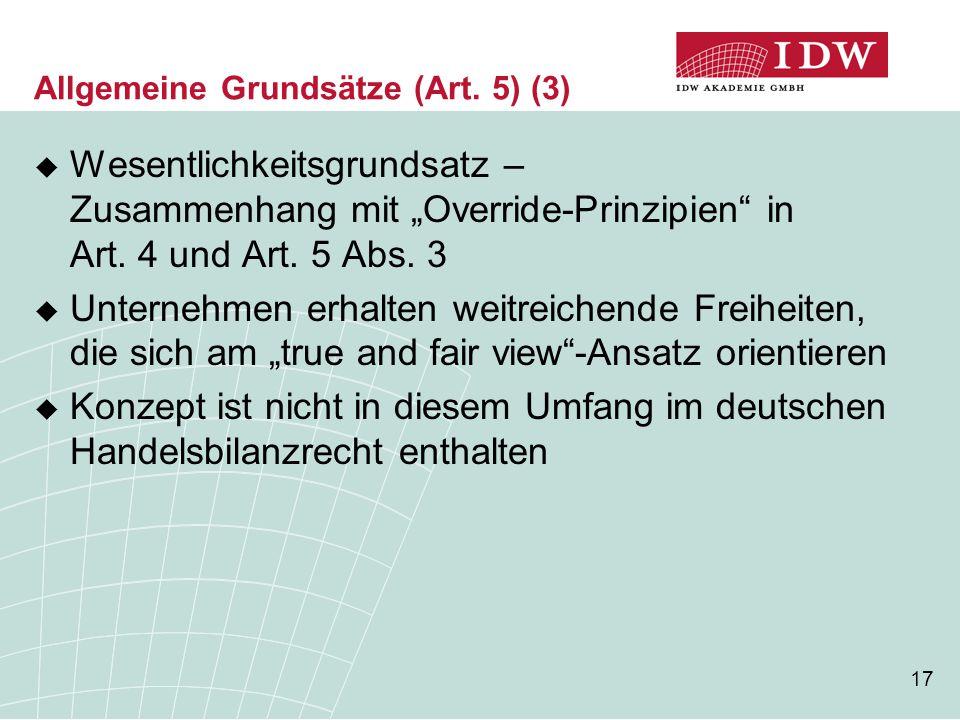 """17 Allgemeine Grundsätze (Art. 5) (3)  Wesentlichkeitsgrundsatz – Zusammenhang mit """"Override-Prinzipien"""" in Art. 4 und Art. 5 Abs. 3  Unternehmen er"""