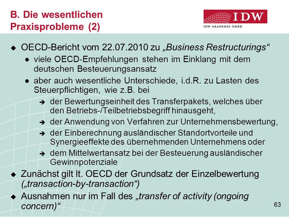 """63 B. Die wesentlichen Praxisprobleme (2)  OECD-Bericht vom 22.07.2010 zu """"Business Restructurings"""" viele OECD-Empfehlungen stehen im Einklang mit de"""