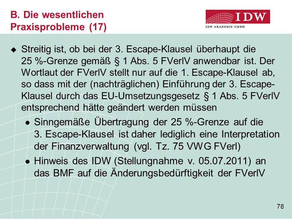 78 B. Die wesentlichen Praxisprobleme (17)  Streitig ist, ob bei der 3. Escape-Klausel überhaupt die 25 %-Grenze gemäß § 1 Abs. 5 FVerlV anwendbar is