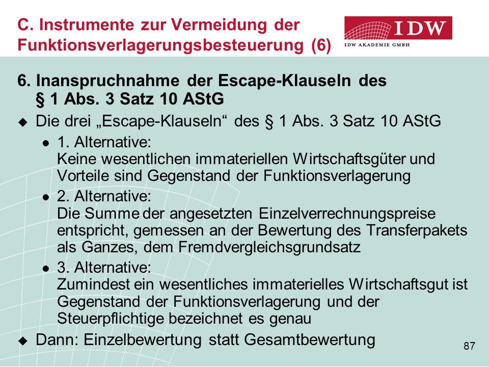 87 C. Instrumente zur Vermeidung der Funktionsverlagerungsbesteuerung (6) 6. Inanspruchnahme der Escape-Klauseln des § 1 Abs. 3 Satz 10 AStG  Die dre