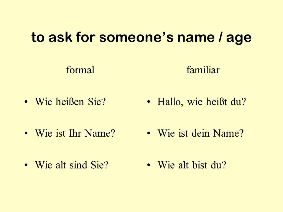 introduce yourself Guten Morgen, ich heiße... Guten Tag, mein (Vor-/ Nach-)Name ist …