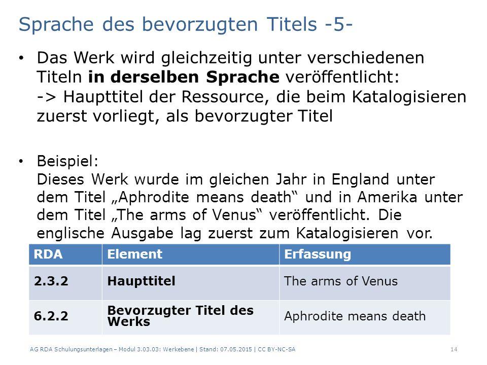 Sprache des bevorzugten Titels -5- Das Werk wird gleichzeitig unter verschiedenen Titeln in derselben Sprache veröffentlicht: -> Haupttitel der Ressou