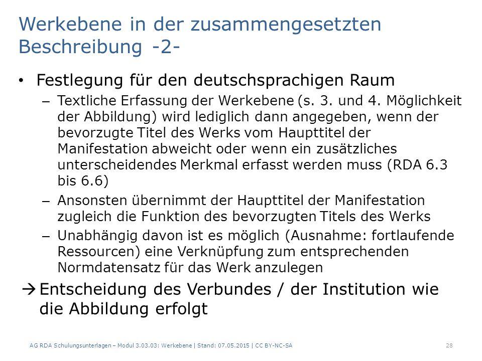 Werkebene in der zusammengesetzten Beschreibung -2- Festlegung für den deutschsprachigen Raum – Textliche Erfassung der Werkebene (s. 3. und 4. Möglic