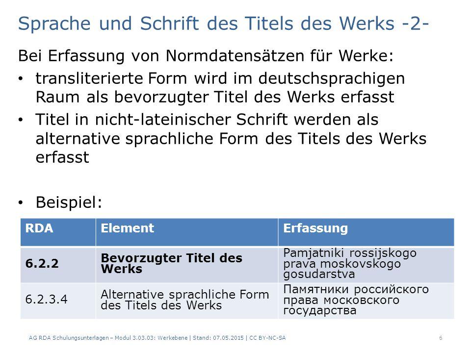 Sprache und Schrift des Titels des Werks -2- Bei Erfassung von Normdatensätzen für Werke: transliterierte Form wird im deutschsprachigen Raum als bevo