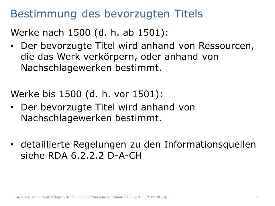 Bestimmung des bevorzugten Titels Werke nach 1500 (d. h. ab 1501): Der bevorzugte Titel wird anhand von Ressourcen, die das Werk verkörpern, oder anha
