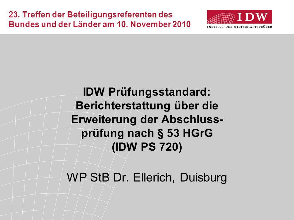 23. Treffen der Beteiligungsreferenten des Bundes und der Länder am 10. November 2010 IDW Prüfungsstandard: Berichterstattung über die Erweiterung der