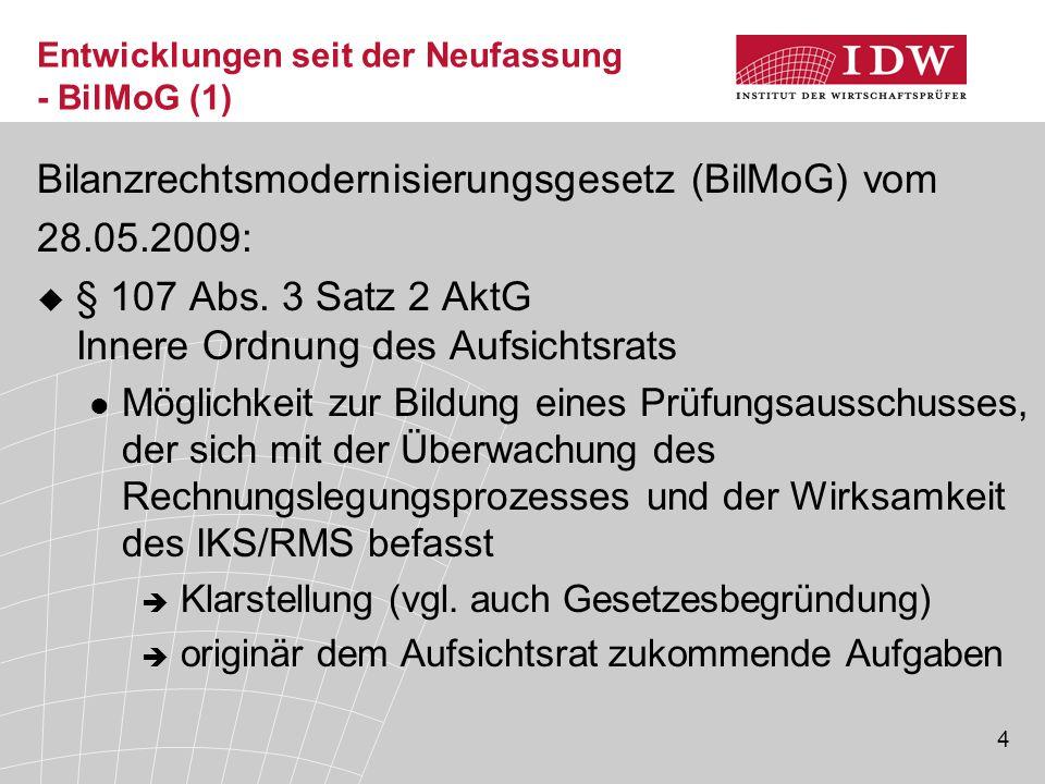 4 Entwicklungen seit der Neufassung - BilMoG (1) Bilanzrechtsmodernisierungsgesetz (BilMoG) vom 28.05.2009:  § 107 Abs.