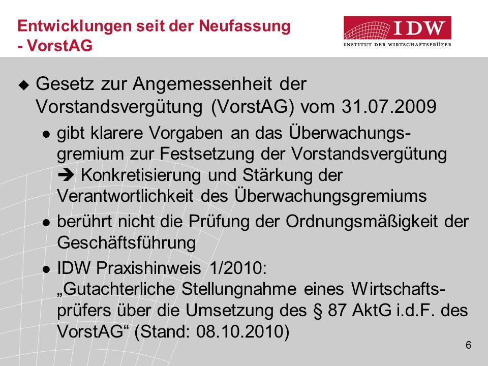 6 Entwicklungen seit der Neufassung - VorstAG  Gesetz zur Angemessenheit der Vorstandsvergütung (VorstAG) vom 31.07.2009 gibt klarere Vorgaben an das