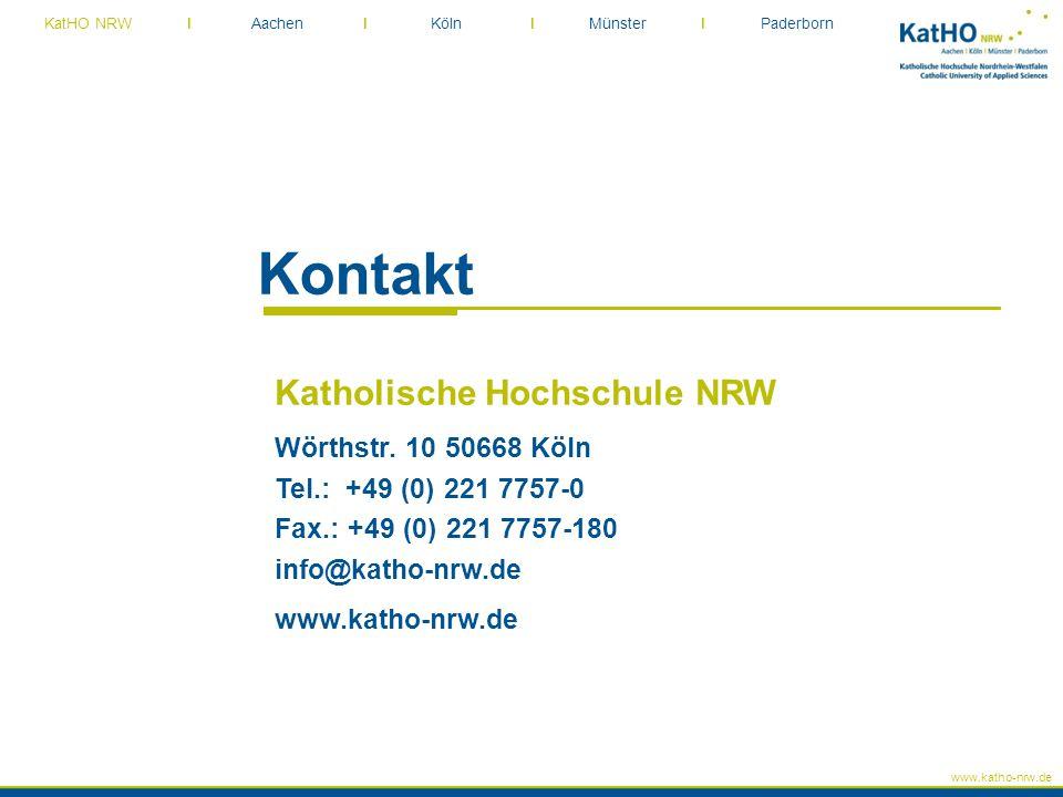 www.katho-nrw.de KatHO NRW I Aachen I Köln I Münster I Paderborn Kontakt Katholische Hochschule NRW Wörthstr. 10 50668 Köln Tel.: +49 (0) 221 7757-0 F
