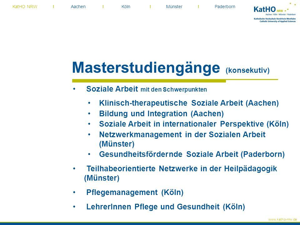 www.katho-nrw.de KatHO NRW I Aachen I Köln I Münster I Paderborn Masterstudiengänge (konsekutiv) Soziale Arbeit mit den Schwerpunkten Klinisch-therape