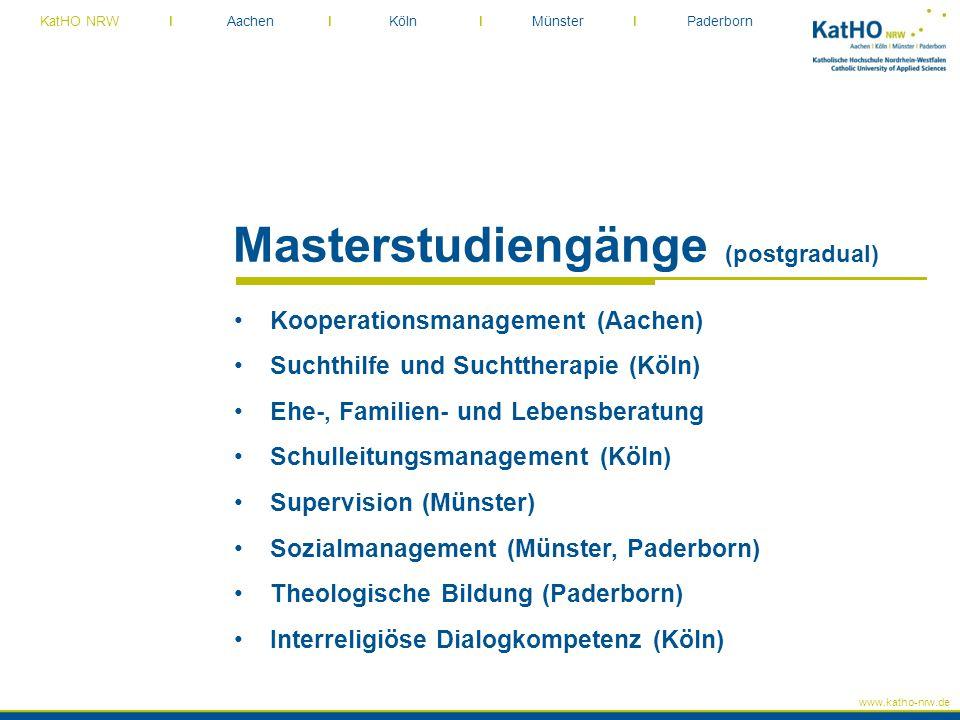 www.katho-nrw.de KatHO NRW I Aachen I Köln I Münster I Paderborn Masterstudiengänge (postgradual) Kooperationsmanagement (Aachen) Suchthilfe und Sucht