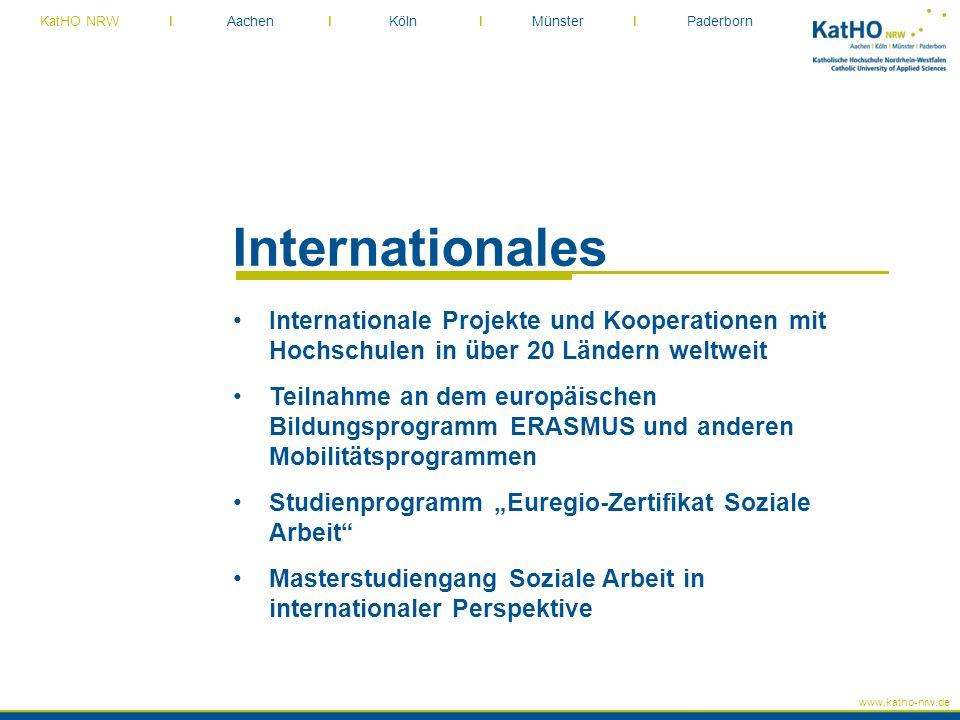 www.katho-nrw.de KatHO NRW I Aachen I Köln I Münster I Paderborn Internationales Internationale Projekte und Kooperationen mit Hochschulen in über 20