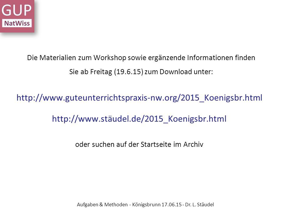 """Methodenwerkzeuge Ressourcen Siehe auch """"Studienseminar Koblenz Methodenwerkzeuge Chemie: Siehe auch """"DFU-Cockpit sowie die CD von Mayworm Aufgaben & Methoden - Königsbrunn 17.06.15 - Dr."""