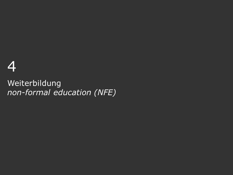 4 Weiterbildung non-formal education (NFE)