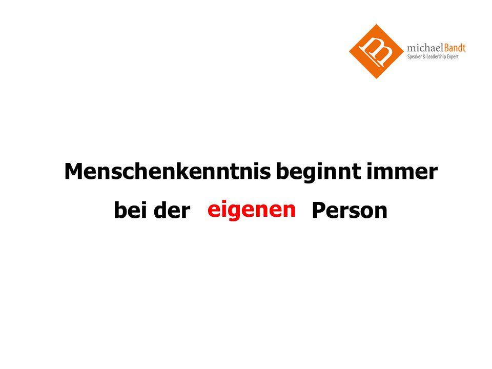 Menschenkenntnis beginnt immer bei der Person eigenen