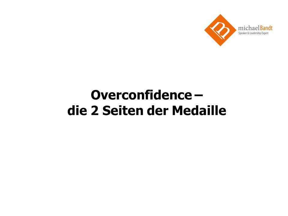 Overconfidence – die 2 Seiten der Medaille