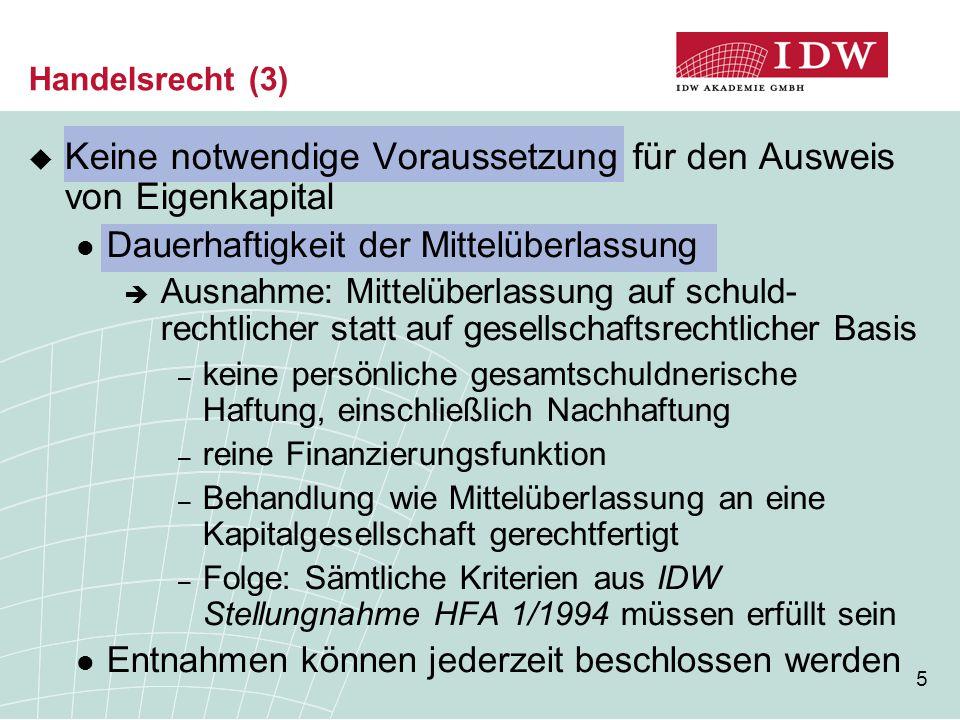 36 Vorschlag des IDW für eine lang- fristige/dauerhafte Neuregelung (3)  Vorschlag für eine neue EK-Definition Kombination von Haftungs- und Finanzierungsfunktion  Verlustpuffer für die Gläubiger  Längerfristigkeit ergebnisabhängige Vergütung/Verlustteilnahme Nachrangigkeit bei Liquidation oder Insolvenz längere Mindestlaufzeit bzw.