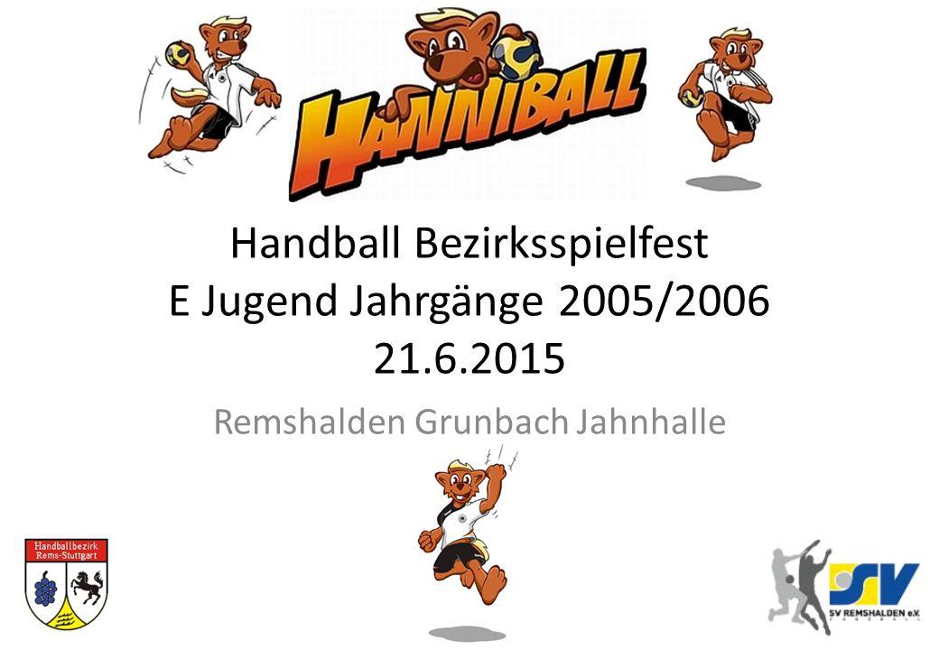 Handball Bezirksspielfest E Jugend Jahrgänge 2005/2006 21.6.2015 Remshalden Grunbach Jahnhalle