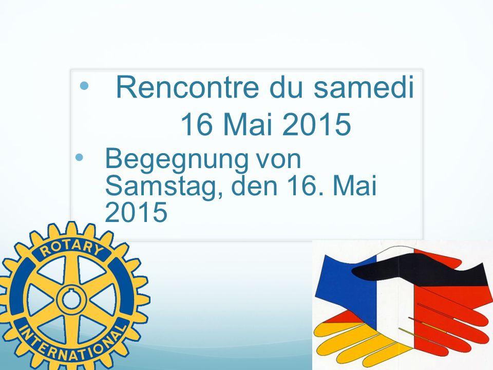 Rencontre du samedi 16 Mai 2015 Begegnung von Samstag, den 16. Mai 2015