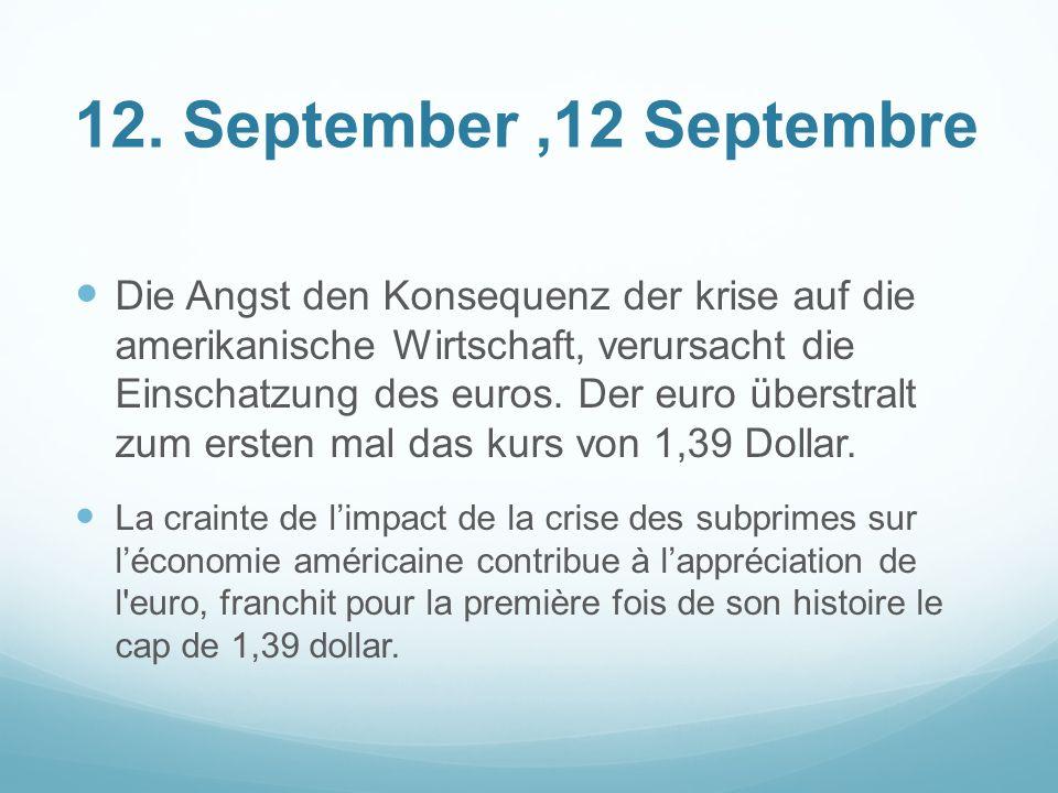 12. September,12 Septembre Die Angst den Konsequenz der krise auf die amerikanische Wirtschaft, verursacht die Einschatzung des euros. Der euro überst