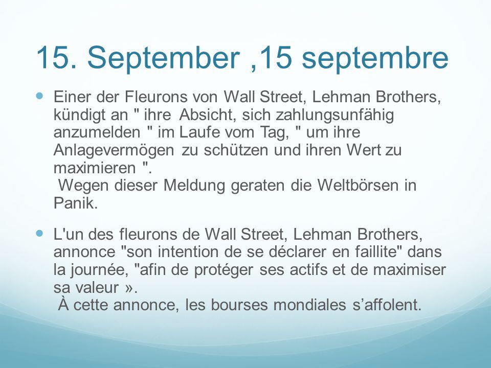 15. September,15 septembre Einer der Fleurons von Wall Street, Lehman Brothers, kündigt an
