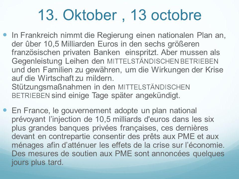 13. Oktober, 13 octobre In Frankreich nimmt die Regierung einen nationalen Plan an, der ûber 10,5 Milliarden Euros in den sechs größeren französischen