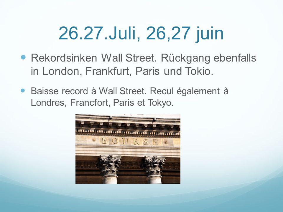26.27.Juli, 26,27 juin Rekordsinken Wall Street.