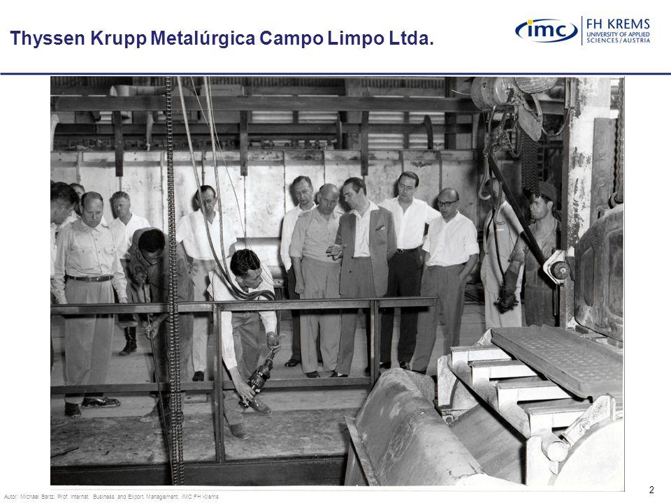 2 Thyssen Krupp Metalúrgica Campo Limpo Ltda. Autor: Michael Bartz, Prof.