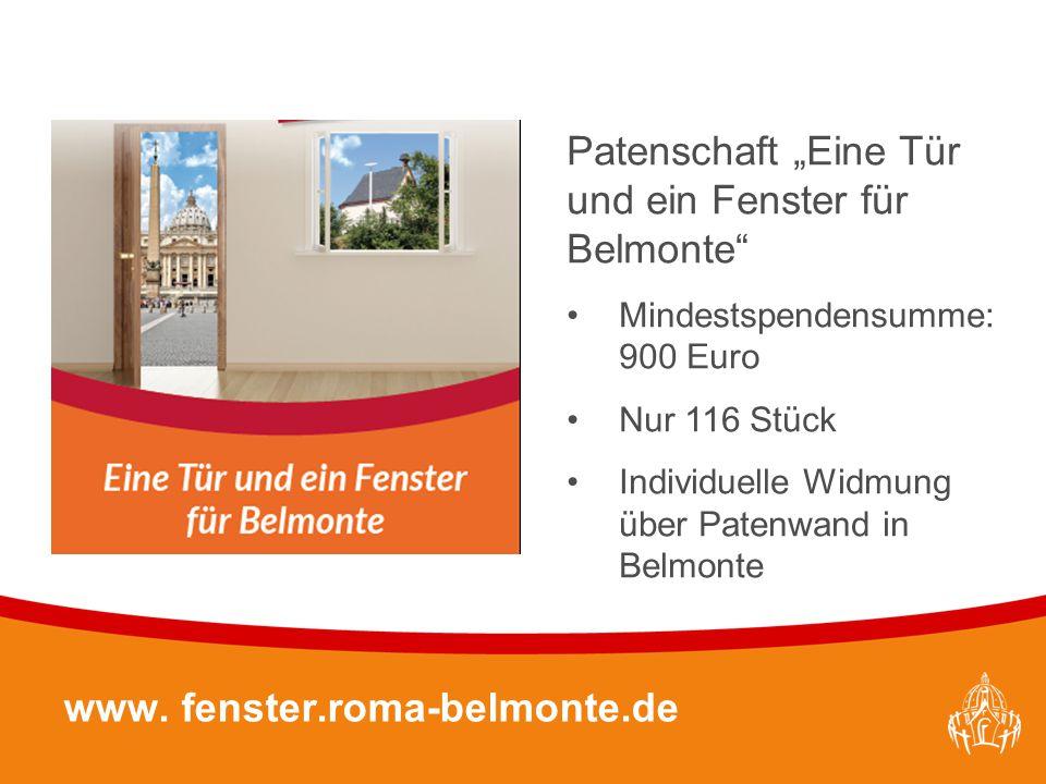 """Textmasterformate durch Klicken bearbeiten 27 www. fenster.roma-belmonte.de Patenschaft """"Eine Tür und ein Fenster für Belmonte"""" Mindestspendensumme: 9"""