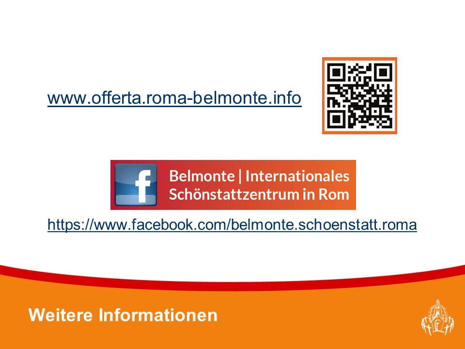 Textmasterformate durch Klicken bearbeiten 31 www.offerta.roma-belmonte.info https://www.facebook.com/belmonte.schoenstatt.roma Weitere Informationen