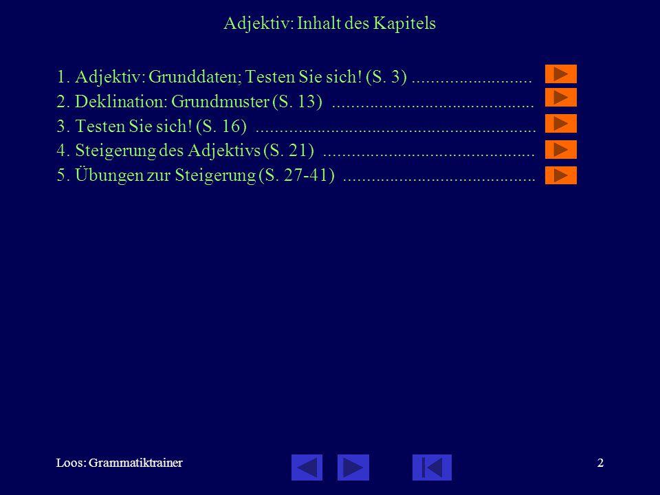 Loos: Grammatiktrainer23 Adjektiv: Steigerung 2 / 5 Verwendung: In attributiver Funktion wird nur die zusammengesetzte Steigerung verwendet, in prädikativer und adverbieller Funktion dagegen ist die einfache und die zusammengesetzte Steigerung anzutreffen.