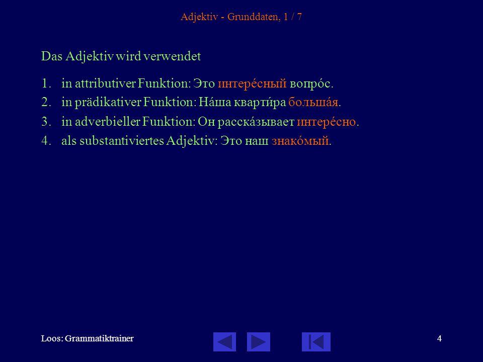 4 Adjektiv - Grunddaten, 1 / 7 Das Adjektiv wird verwendet 1.in attributiver Funktion: Это интерåсный вопрîс.