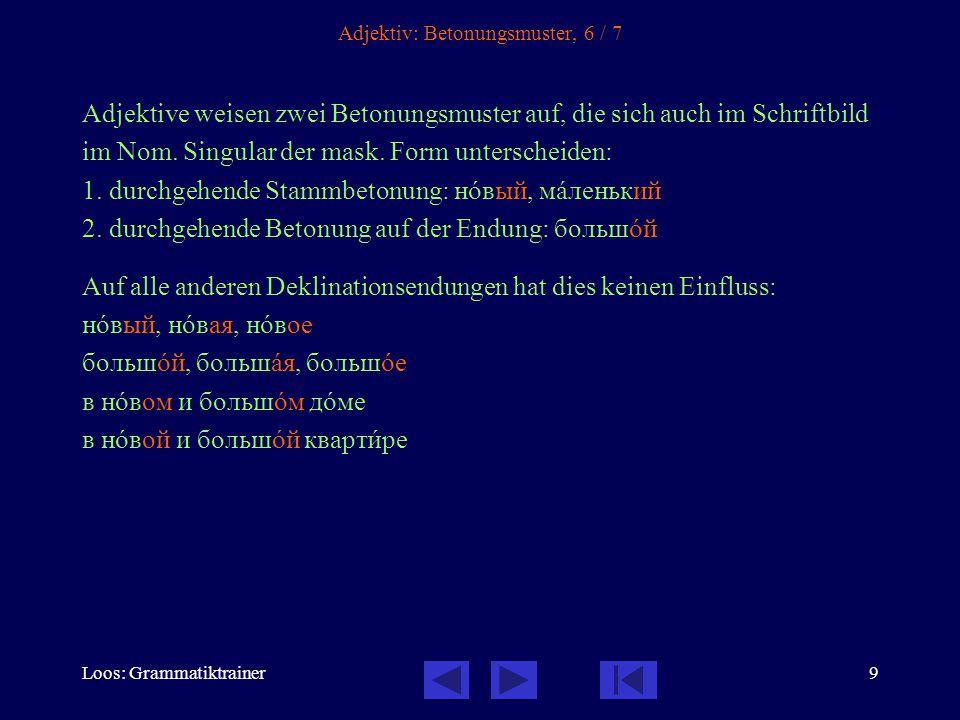 Loos: Grammatiktrainer30 Steigerung: Übungen, 3 / 14 Сергåй приåхал в семнàдцать часîв, а я – в девятнàдцать.