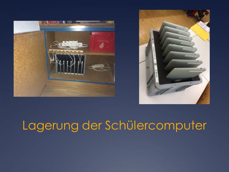 Lagerung der Schülercomputer