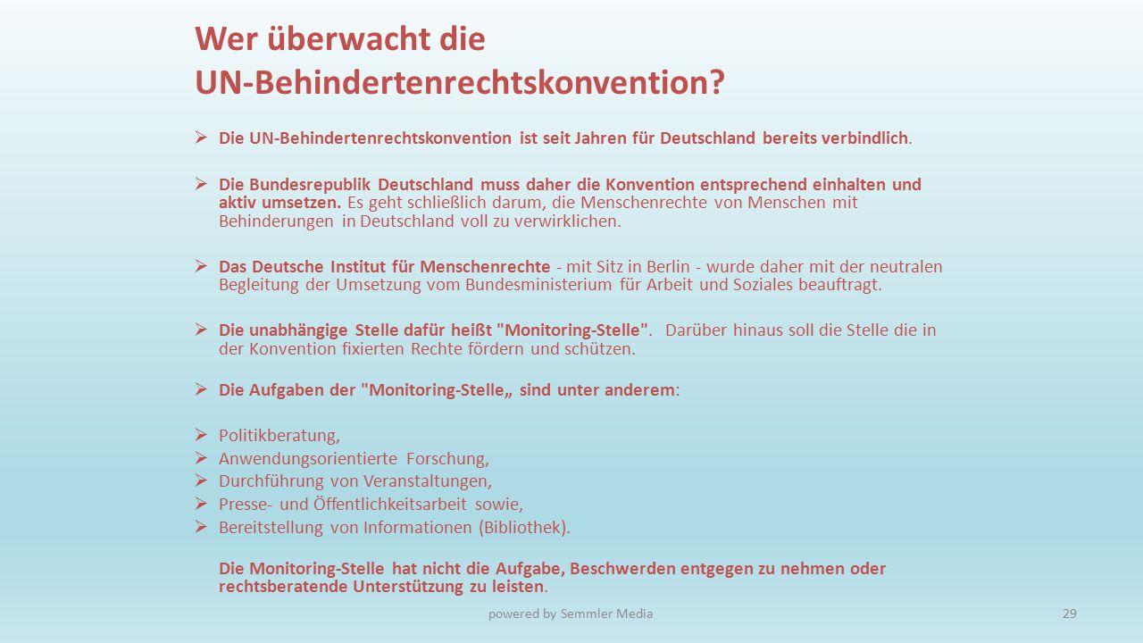  Die UN-Behindertenrechtskonvention ist seit Jahren für Deutschland bereits verbindlich.  Die Bundesrepublik Deutschland muss daher die Konvention e