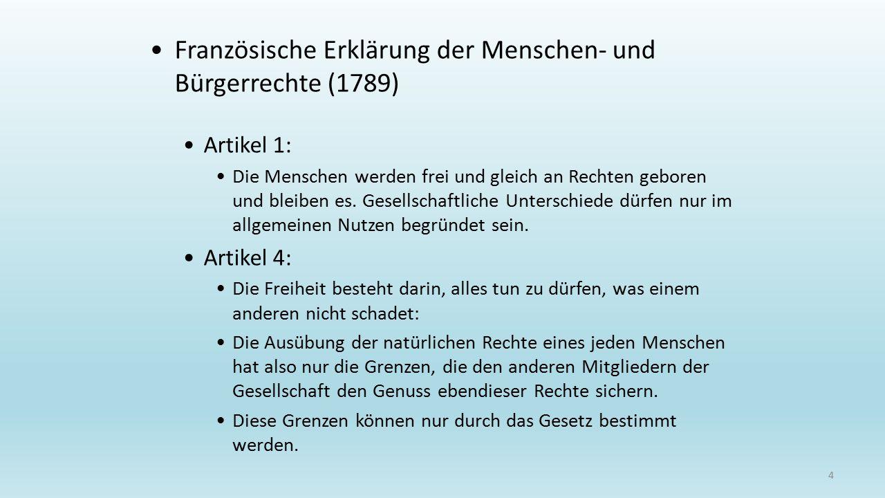 Französische Erklärung der Menschen- und Bürgerrechte (1789) Artikel 1: Die Menschen werden frei und gleich an Rechten geboren und bleiben es. Gesells