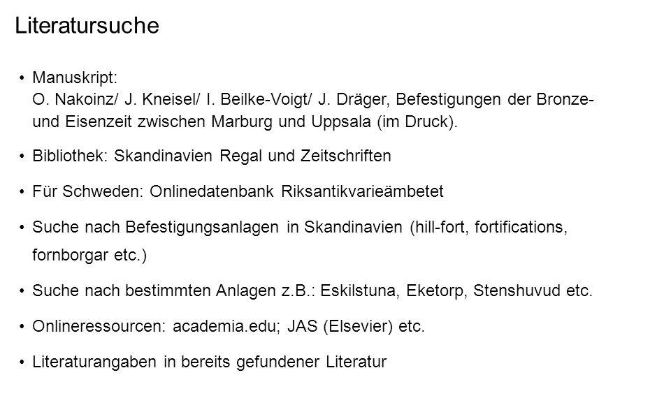 Literatursuche Manuskript: O. Nakoinz/ J. Kneisel/ I. Beilke-Voigt/ J. Dräger, Befestigungen der Bronze- und Eisenzeit zwischen Marburg und Uppsala (i