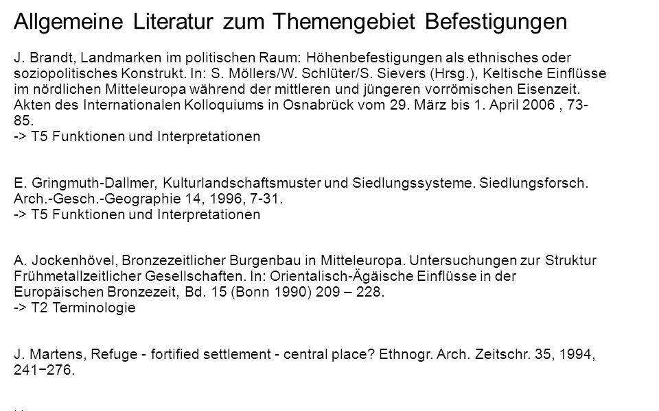 Allgemeine Literatur zum Themengebiet Befestigungen J. Brandt, Landmarken im politischen Raum: Höhenbefestigungen als ethnisches oder soziopolitisches