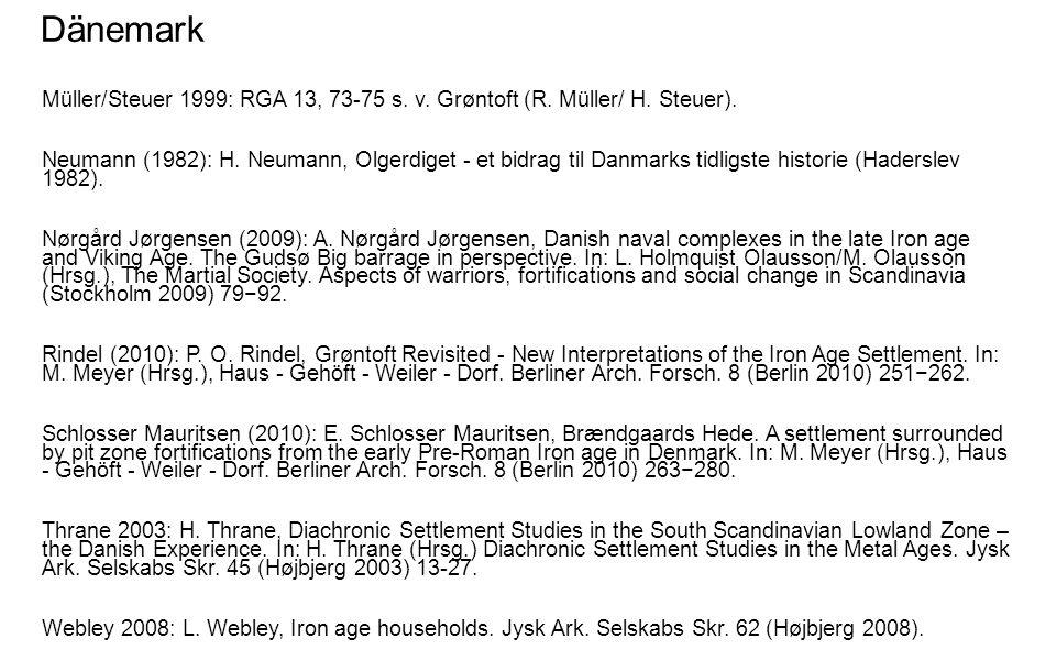 Dänemark Müller/Steuer 1999: RGA 13, 73-75 s. v. Grøntoft (R. Müller/ H. Steuer). Neumann (1982): H. Neumann, Olgerdiget - et bidrag til Danmarks tidl