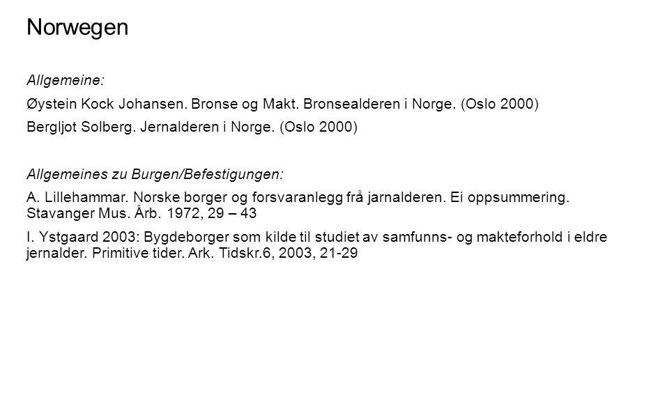 Norwegen Allgemeine: Øystein Kock Johansen. Bronse og Makt. Bronsealderen i Norge. (Oslo 2000) Bergljot Solberg. Jernalderen i Norge. (Oslo 2000) Allg