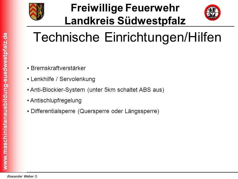 Alexander Weber © Freiwillige Feuerwehr Landkreis Südwestpfalz www.maschinistenausbildung-suedwestpfalz.de Technische Einrichtungen/Hilfen Bremskraftv