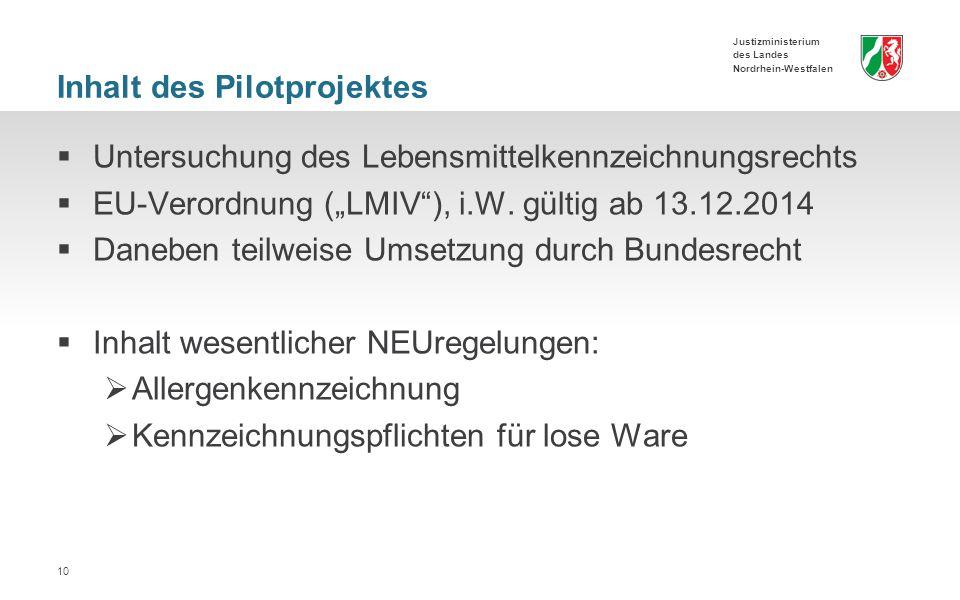 """Justizministerium des Landes Nordrhein-Westfalen Inhalt des Pilotprojektes  Untersuchung des Lebensmittelkennzeichnungsrechts  EU-Verordnung (""""LMIV ), i.W."""