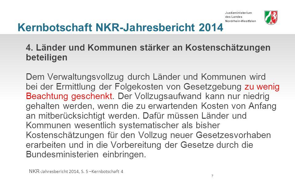 Justizministerium des Landes Nordrhein-Westfalen Kernbotschaft NKR-Jahresbericht 2014 4.
