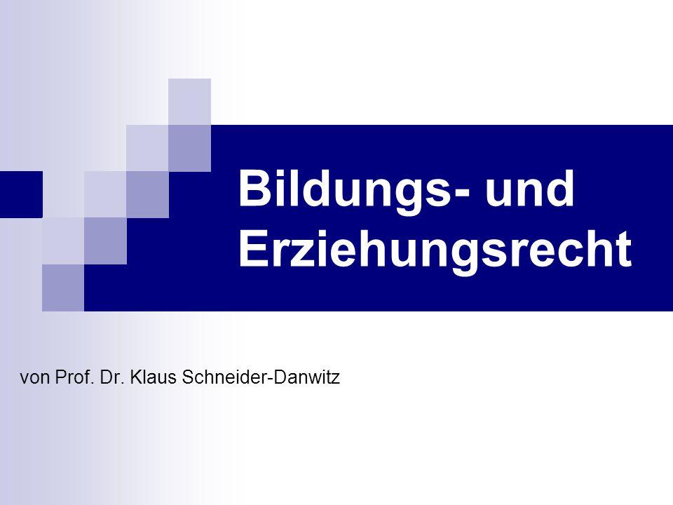 Bildungs- und Erziehungsrecht von Prof. Dr. Klaus Schneider-Danwitz