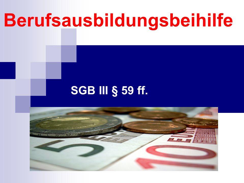 Berufsausbildungsbeihilfe SGB III § 59 ff.