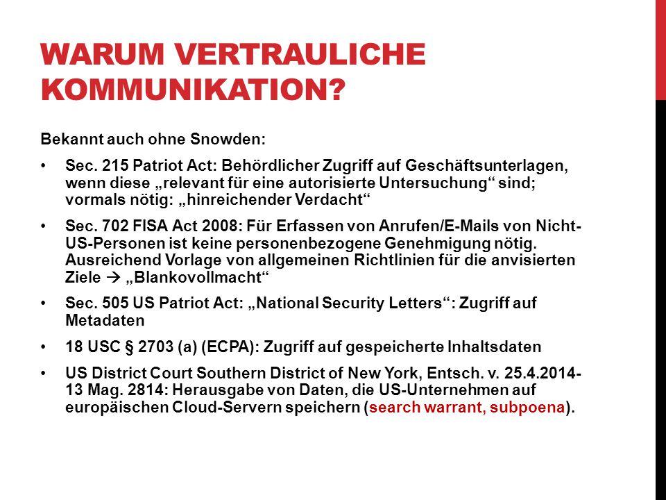 WARUM VERTRAULICHE KOMMUNIKATION. Bekannt auch ohne Snowden: Sec.