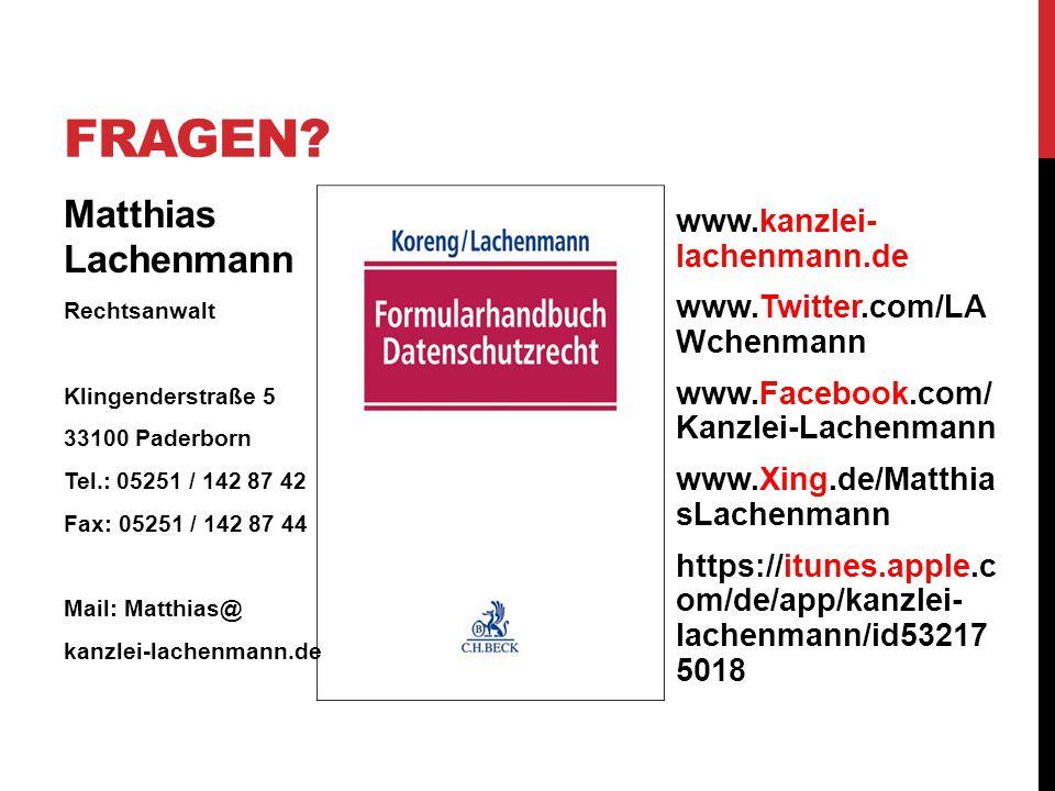 Matthias Lachenmann Rechtsanwalt Klingenderstraße 5 33100 Paderborn Tel.: 05251 / 142 87 42 Fax: 05251 / 142 87 44 Mail: Matthias@ kanzlei-lachenmann.de FRAGEN.