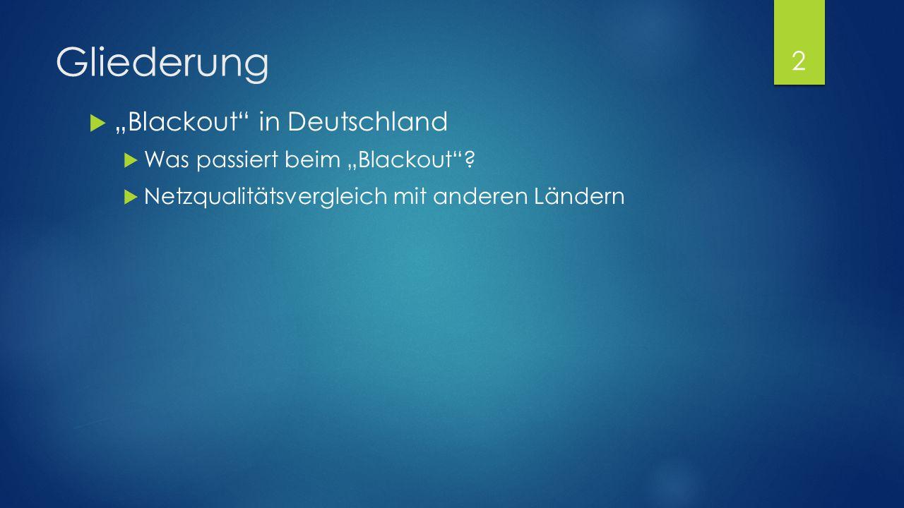"""Gliederung  """"Blackout"""" in Deutschland  Was passiert beim """"Blackout""""?  Netzqualitätsvergleich mit anderen Ländern 2"""