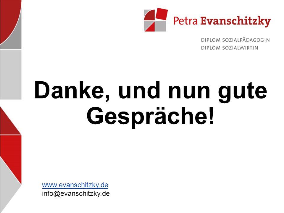 Danke, und nun gute Gespräche! www.evanschitzky.de info@evanschitzky.de