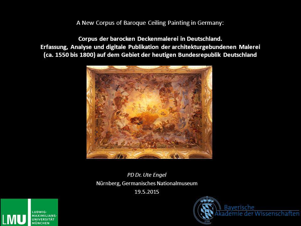 A New Corpus of Baroque Ceiling Painting in Germany: Corpus der barocken Deckenmalerei in Deutschland. Erfassung, Analyse und digitale Publikation der